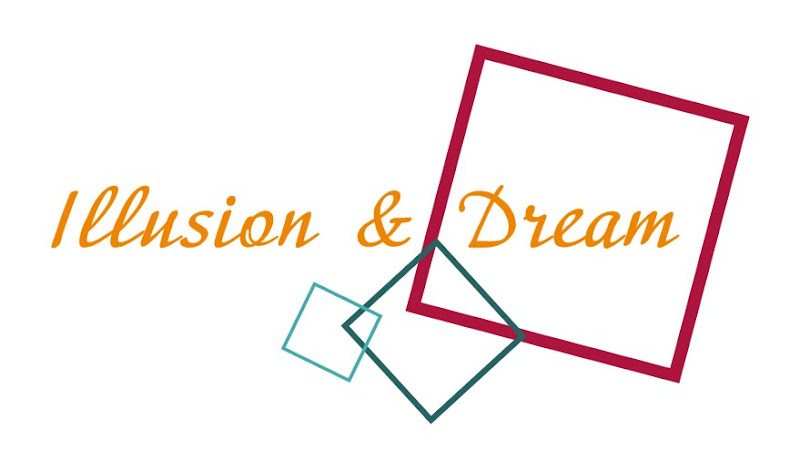Illusion & Dream