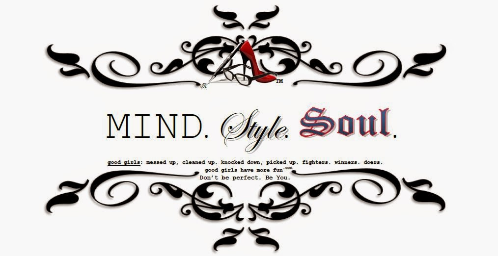 MIND.STYLE.SOUL. good girls have more fun