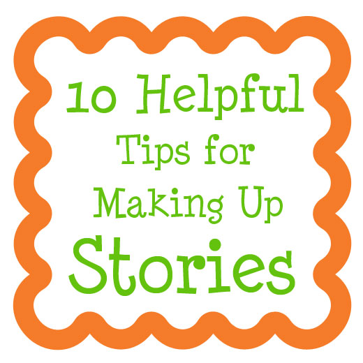 10 Helpful Tips for Making Up Stories- A mom that once struggled with making up stories shares the things that's helped her.