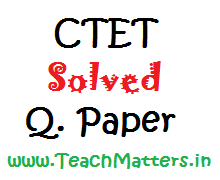 image : CTET Solved Q. Paper Sept. 2015 @ www.teachmatters.in