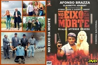 NO EIXO DA MORTE - CINEMA NACIONAL