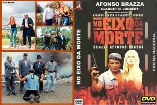 NO EIXO DA MORTE - CINEMA NACIONAL