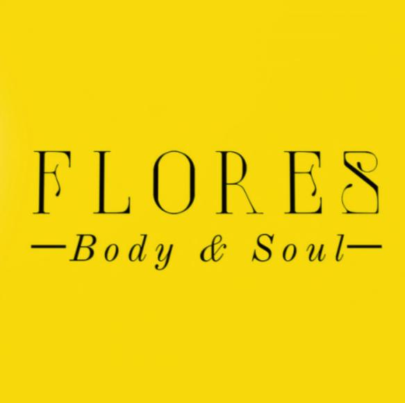 FLORES Body & Soul