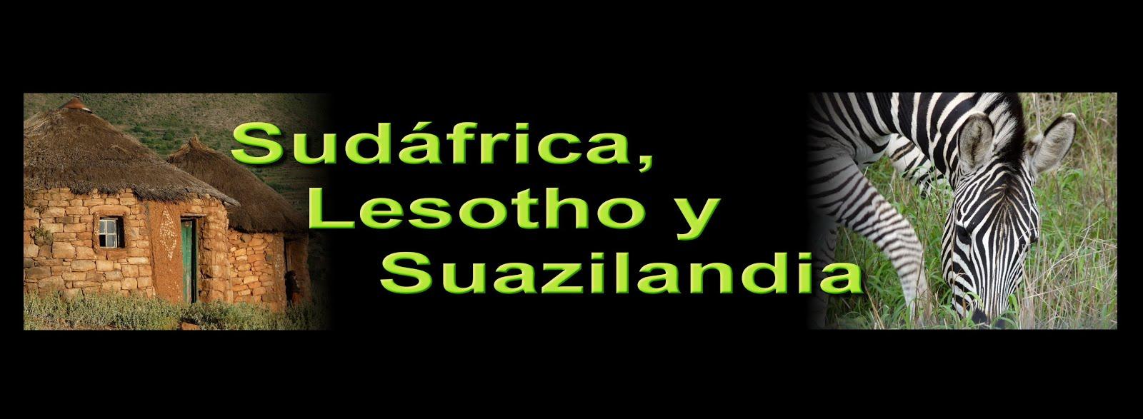 Sudáfrica, Lesotho y Suazilandia.