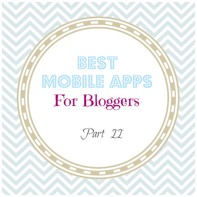 Mobile Apps for Bloggers Part II