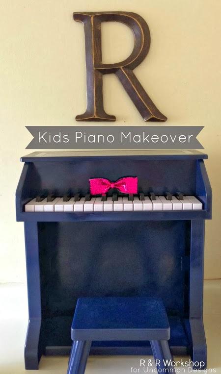 http://www.uncommondesignsonline.com/kids-piano-makeover/