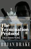 The Termination Protocol: A Scott Stiletto Thriller