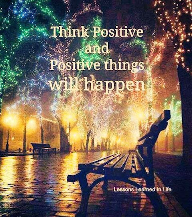 Yes,   Keep Thinking Positive no matter how Bad things can get!