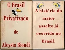 O Brasil Privatizado - Um Balanço do desmonte do Estado