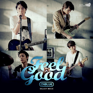 CNBLUE (씨엔블루) - Feel Good, GALAXY Music