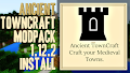 HOW TO INSTALL<br>Ancient TownCraft Modpack [<b>1.12.2</b>]<br>▽