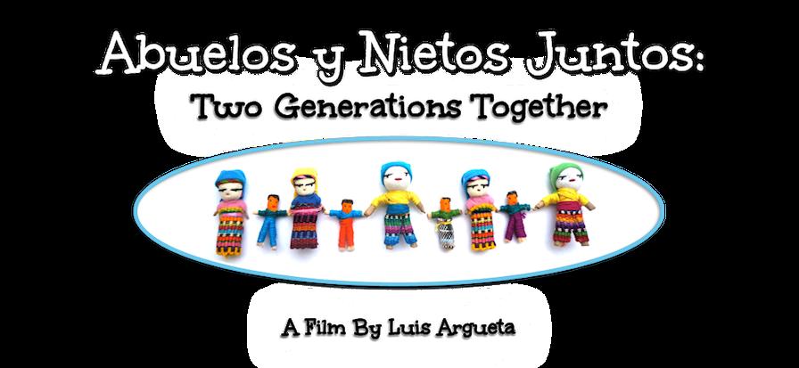 Abuelos y Nietos Juntos: Two  Generations Together