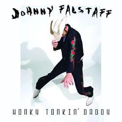 Johnny Falstaff: Honky Tonkin\' Daddy (2008)