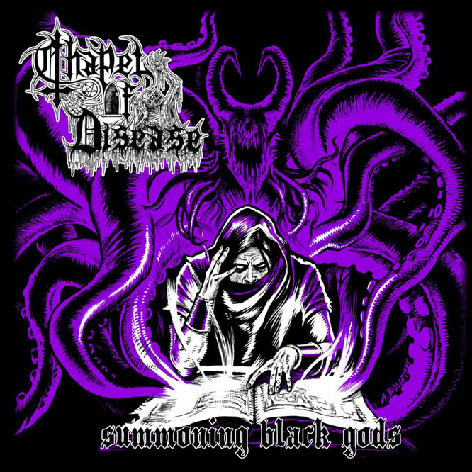 Chapel of Disease | Summoning Black Gods |Death Metal