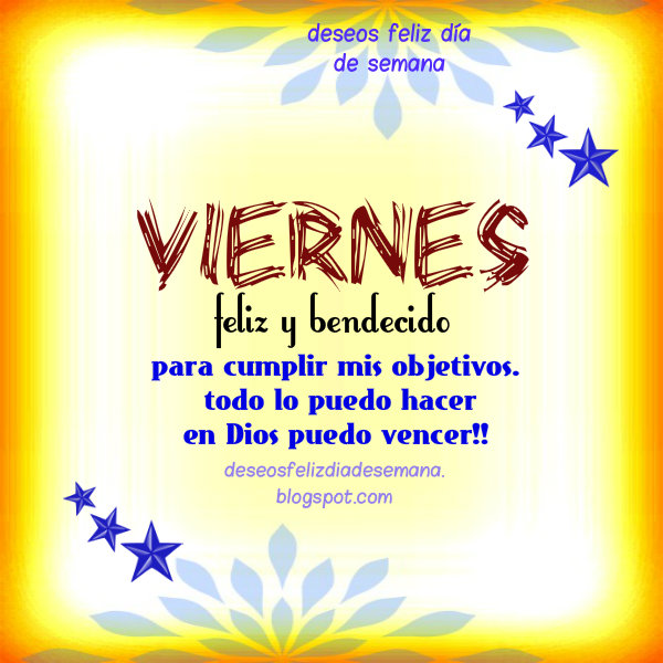 Viernes Feliz y Bendecido. Buen Pensamiento para hoy. Imágenes de feliz viernes whatsapp, pin, instagram, pinterest, buenos deseos