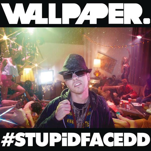 Wallpaper. - #STUPiDFACEDD - Single Cover