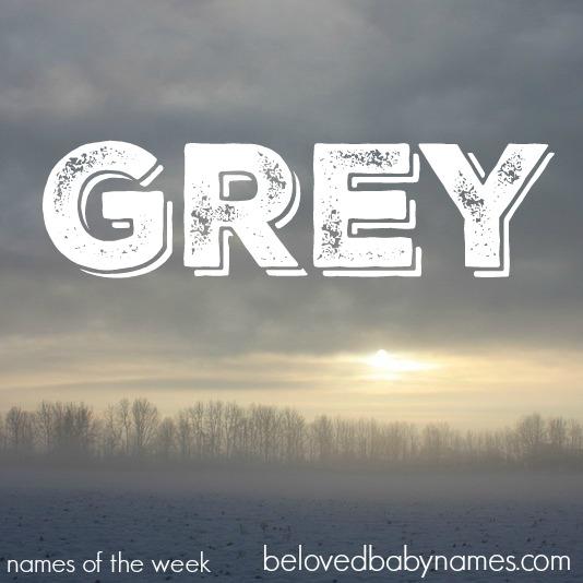 beloved baby names names of the week december and grey