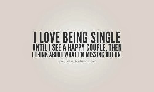 Tired Of Being The Other Woman Quotes I love being single until i