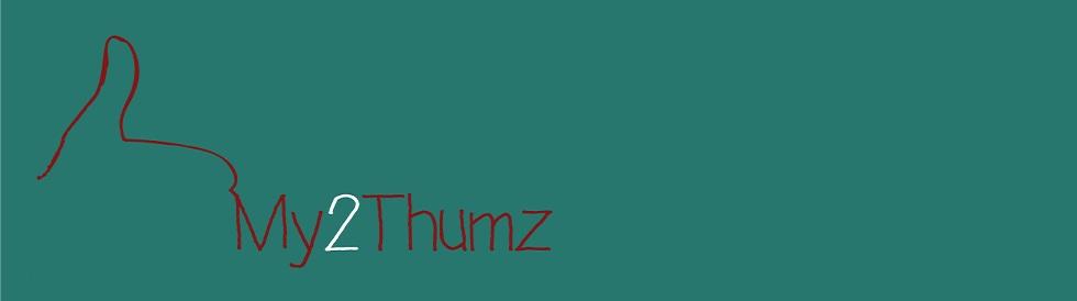 My 2 Thumz
