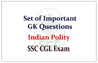 Set of GK Questions from Indian Constitution and Polity for SSC CGL