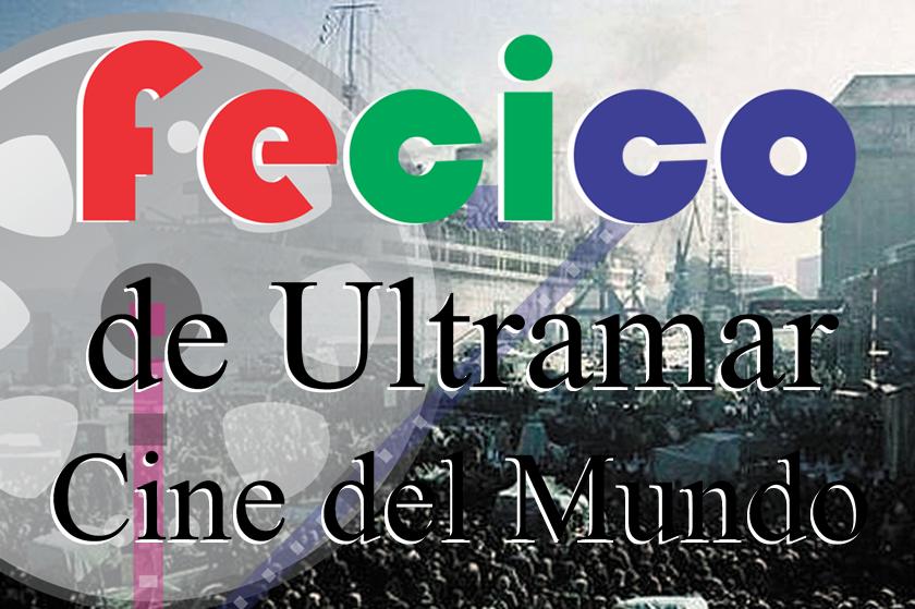 FeCiCo de Ultramar: Cine del Mundo