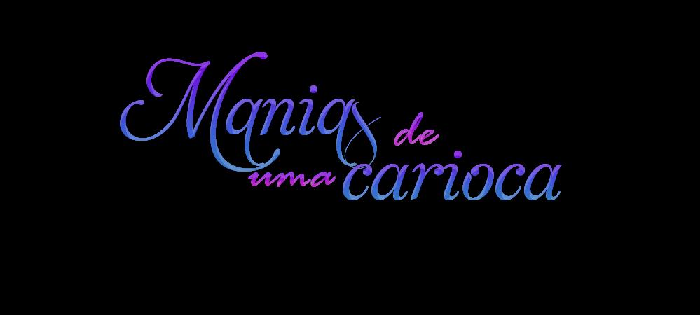 Manias de uma Carioca