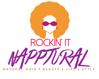 Rockin' It Napptural | Natural Hair, Beauty and Women's Lifestyle Blog!