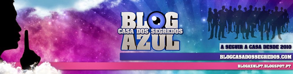 Blog Azul da Casa dos Segredos - Secret Story e Big Brother
