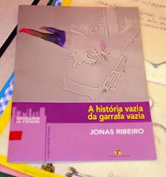 A HISTÓRIA VAZIA DA GARRAFA VAZIA (Jonas Ribeiro)