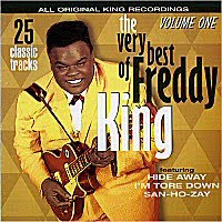 Freddy King - The Very Best Of Freddy King Vol. 1, Vol. 2, Vol. 3 (1960-1966)