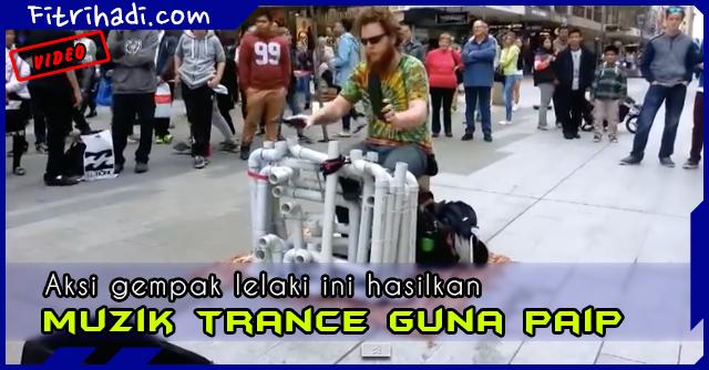 (Video) Lelaki Hasilkan Muzik Trance Hanya Menggunakan Paip