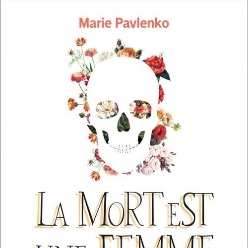 La mort est une femme comme les autres de Marie Pavlenko
