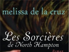 La famille Beauchamp, tome 1 : Les sorcières de North Hampton de Melissa De La Cruz