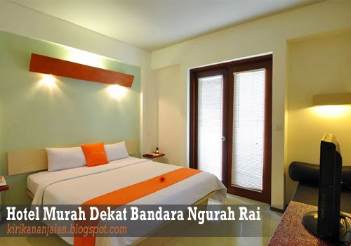 Daftar Tarif Penginapan Atau Hotel Murah Dekat Bandara Ngurah Rai Bali