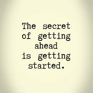 QUOTES BOUQUET: The secret of getting ahead is getting started.