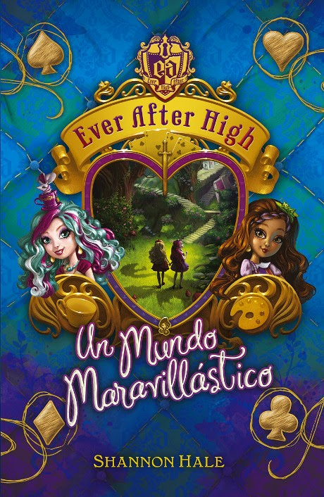 LIBRO - Ever After High 3 Un mundo maravillástico Shannon Dale (Alfaguara - 15 octubre 2014) Literatura Infantil | Edición papel & ebook kindle