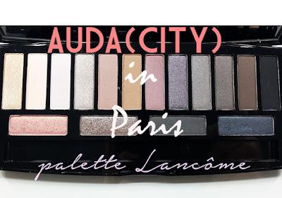 Audacity in Paris Palette Lancome