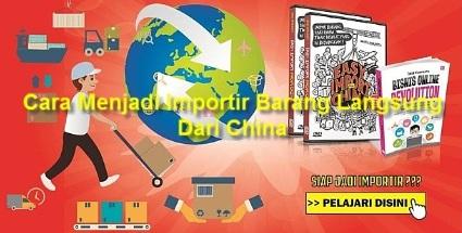 Cara Menjadi Importir Barang Langsung Dari China