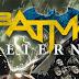 BATMAN ETERNO, TOMOS 1 Y 2: LA CRITICA