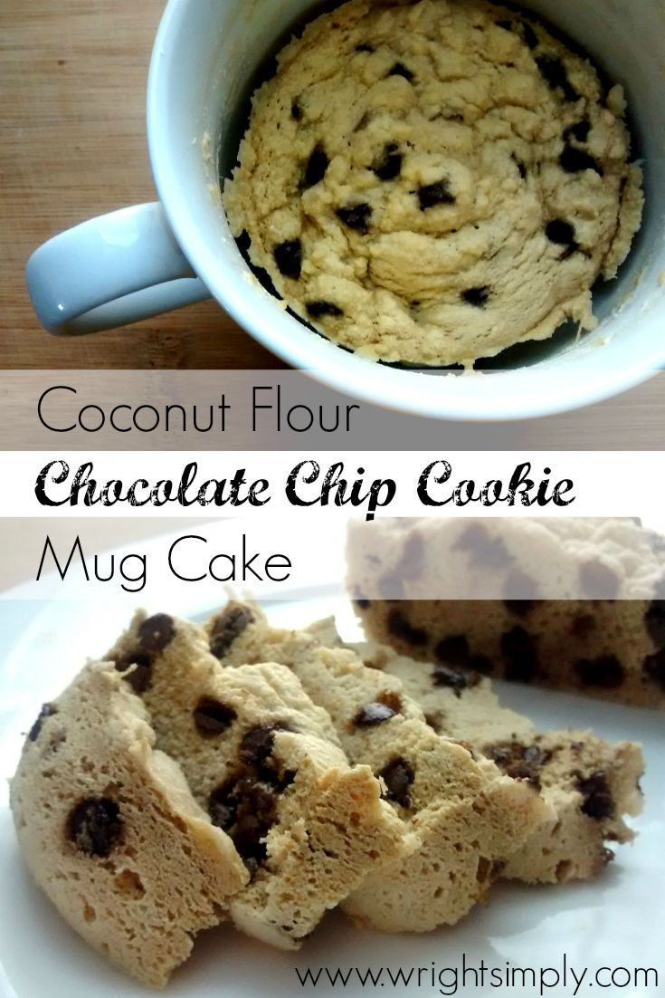 Simply Wright: Coconut Flour Chocolate Chip Cookie Mug Cake