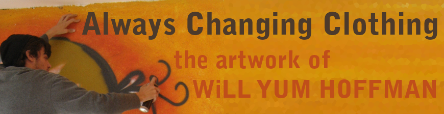 Always Changing Clothing - The Art of WiLL YUM Hoffman
