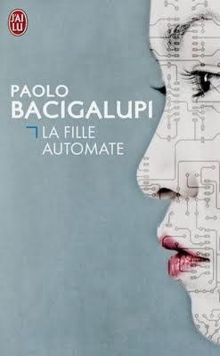 La fille automate - Paolo Bacigalupi