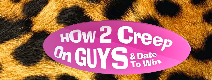 HOW 2 CREEP ON GUYS