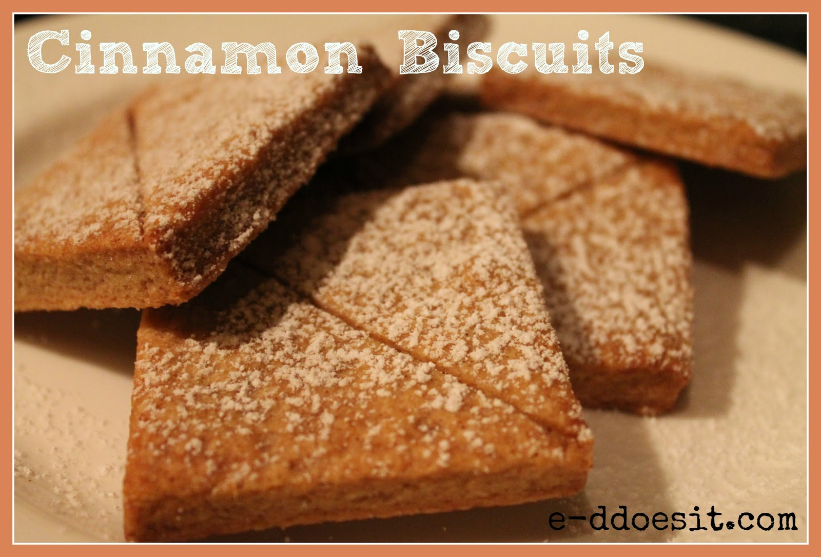 E D Does It Cinnamon Biscuits