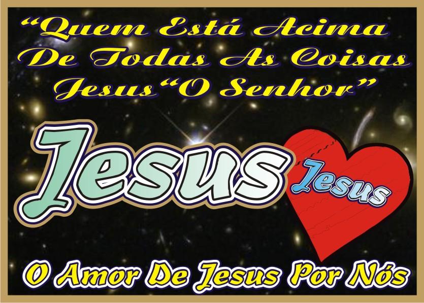 Quem Está Acima de Todas As Coisas Jesus Cristo