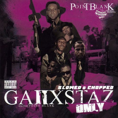 Point Blank Presents: Ganxstaz Only (Slowed & Chopped) (2011) (VBR V0)