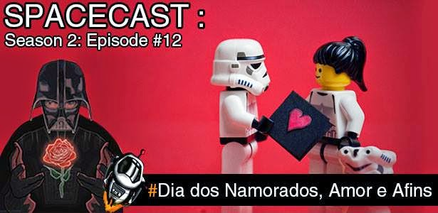 Spacecast S02 E12: Namoros, Amores & Afins