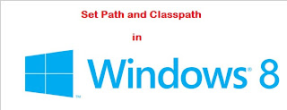 Set path & Classpath in windows 8