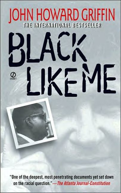 a review of howard griffins novel black like me Librarything review user review - auntieknickers - librarything i hope we as a society have made some progress since 1963 when i read this book, or 1961, when it.