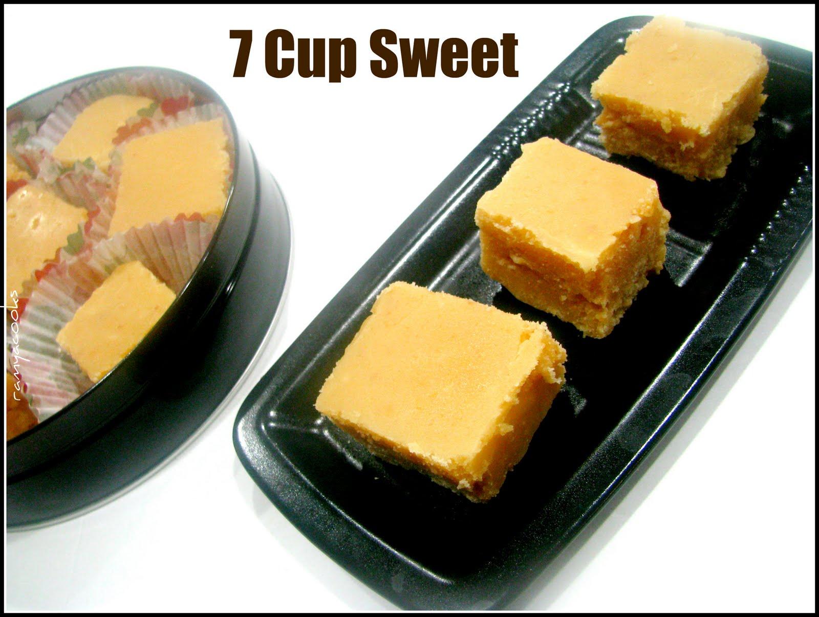 Cup Sweet / 7 Cup Burfi / 7 cup Cake - Indian Sweet recipe ...